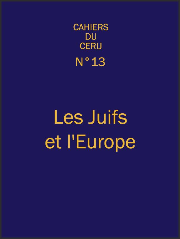 L'Europe et les Juifs. Lien organique, ambivalence et devenir