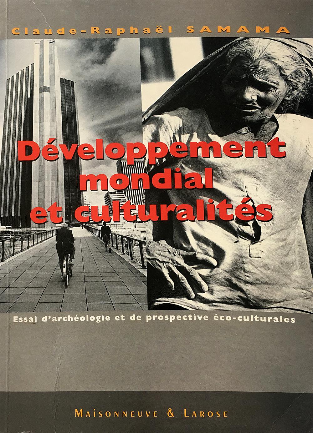 Développement mondial et culturalités. Essai d'archéologie et de prospective éco-culturales